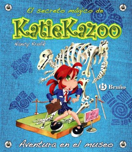 Aventura en el museo (Castellano - A Partir De 8 Años - Personajes - Katie Kazoo) por Nancy Krulik
