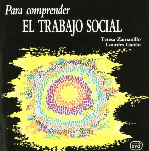 Para comprender el trabajo social (Para leer, vivir, comprender) por Teresa y Lourdes Gaitán Zamanillo