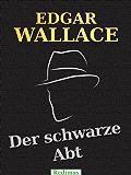 Der schwarze Abt: Ein Edgar-Wallace-Krimi