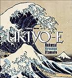 Ukiyo-e. Utamaro, Hokusai, Hiroshige. Ediz. illustrata: 1