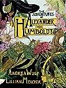 The Adventures of Alexander Von Humboldt par Wulf