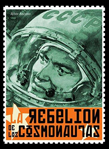 La Rebelión de los Cosmonautas de [Ascaso Matamala, Aitor]
