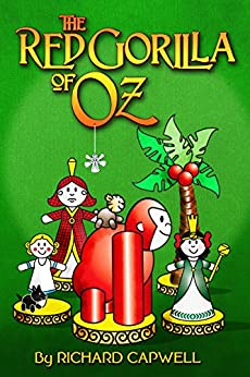 The Red Gorilla of Oz (New Adventures in Oz Book 1) (English Edition) de [Capwell, Richard]