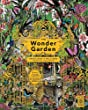 The Wonder Garden: Wander through the world's wildest habitats and discover more than 80 amazing animals