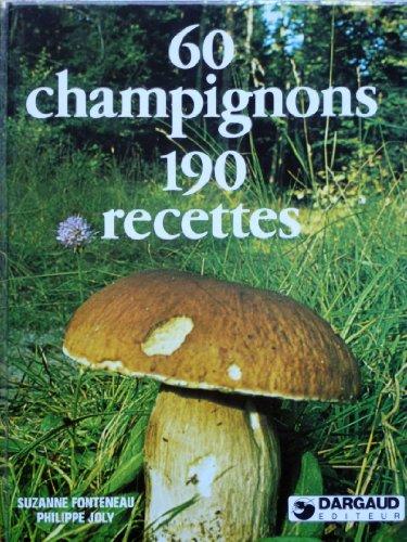 60 champignons, 190 recettes