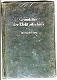 Grundzüge der Elektrotechnik. Eine leicht faßliche Darstellung
