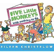 Five Little Monkeys with Nothing to Do (Five Little Monkeys Story)