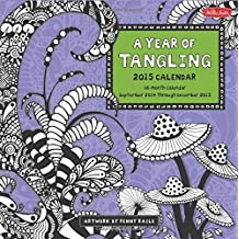 A Year of Tangling 2015: 16-Month Calendar, including September through December 2015 by Penny Raile (2014-07-01)