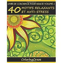 Livre de coloriage pour adulte Volume 1: 40 motifs relaxants et anti-stress, Série de livre de coloriage pour adulte par ColoringCraze