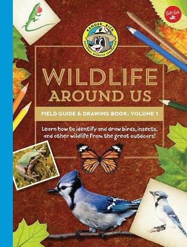 Ranger Rick's Wildlife Around Us Field Guide & Drawing Book: Volume 1: Learn how to identify and draw birds, insects, and other wildlife from the great outdoors! (Ranger Rick's Field Guides)