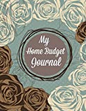 My Home Budget Journal (Extra Large Budget Planner-Includes Financial Goal Worksheets)