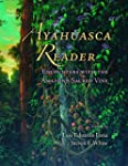Ayahuasca Reader: Encounters With the...