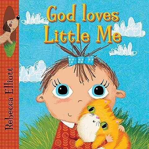 God Loves Little Me (Rebecca Elliott Board Books)