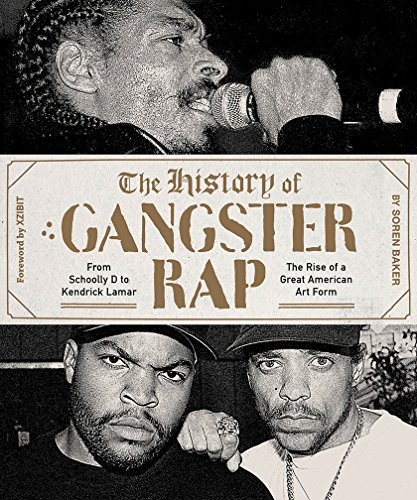 History Of Gangster Rap From Schooly D To Kendrick Lamar par Baker Soren