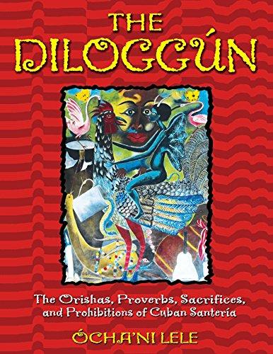 The Diloggún: The Orishas, Proverbs, Sacrifices, and Prohibitions of Cuban Santería (English Edition)