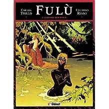 Fulù, tome 2 : La danse des dieux