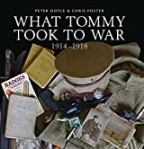 What Tommy Took to War: 1914-1918 (Shire General)