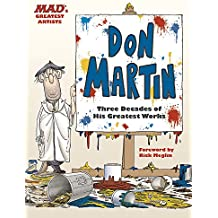 MAD's Greatest Artists: Don Martin: Three Decades of His Greatest Works
