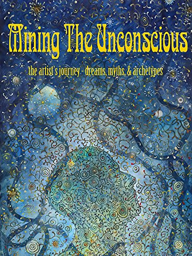 Mining The Unconscious- Artists Journey