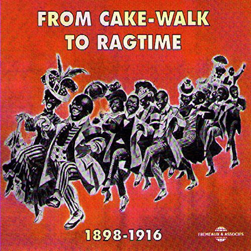 From Cake-Walk to Ragtime 1898...