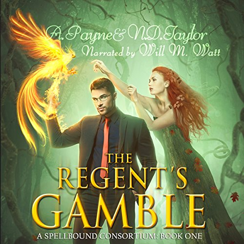 the-regents-gamble-a-spellbound-consortium-book-1