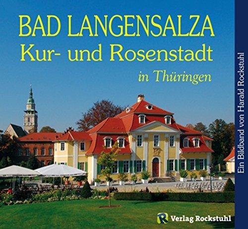 Bad Langensalza - Kur- und Rosenstadt in Thüringen - Ein Bildband