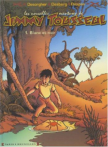 Les nouvelles aventures de Jimmy Tousseul, Tome 1 : Blanc et noir