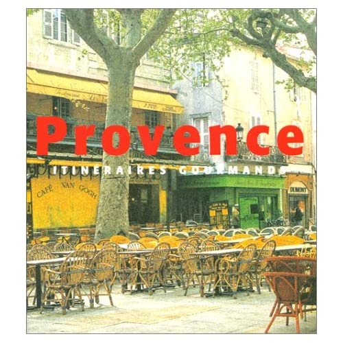 Provence : Itinéraires gourmands