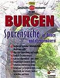 Burgen - Spurensuche in Ruinen & alten Gemäuern