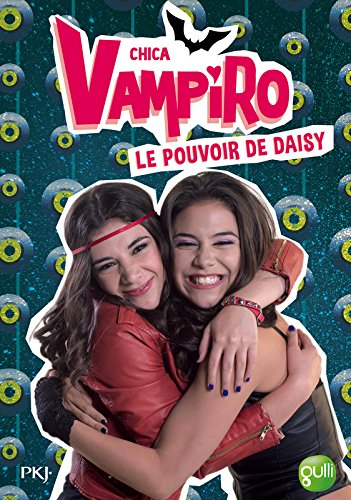 2. Chica Vampiro : Le pouvoir de Daisy (2)