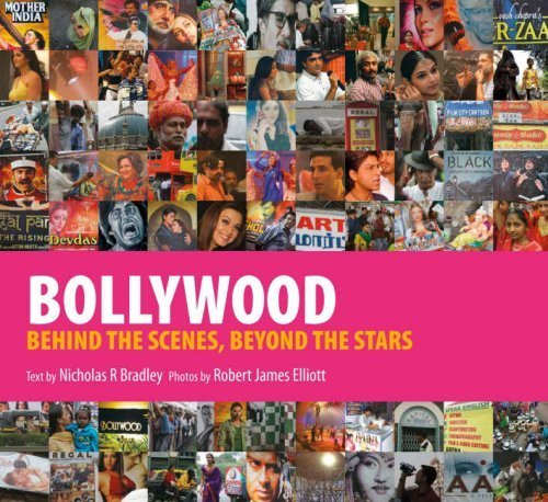 Bollywood: Behind the Scenes, Beyond the Stars by Nicholas R Bradley (2006-09-15)