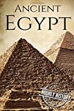 Ancient Egypt: A History From Beginning to End (Ancient Civilizations)