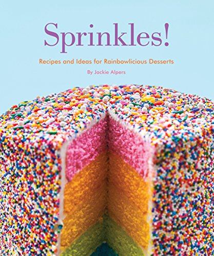Sprinkles!: Recipes and Ideas for Rainbowlicious Desserts (Sprinkles Glitter Pink)