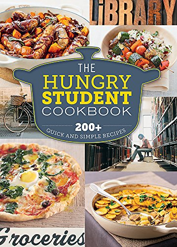 The Hungry Student Cookbook: 200+ Quick and Simple Recipes (The Hungry Cookbooks) por Spruce