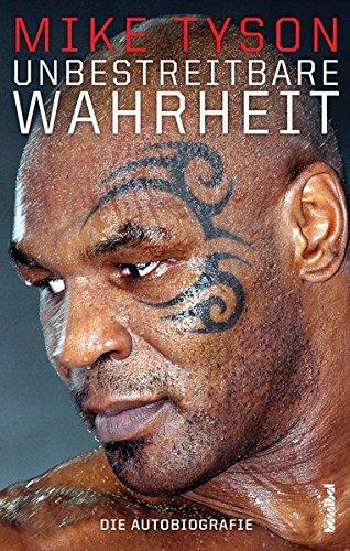 Unbestreitbare Wahrheit – Die Autobiografie