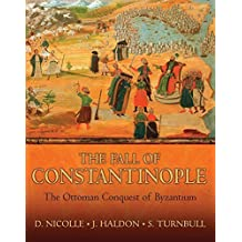 The Fall of Constantinople: The Ottoman Conquest of Byzantium (General Military) by David Nicolle (2007-05-22)