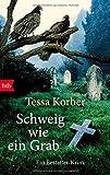 Schweig wie ein Grab: Ein Bestatter-Krimi - Tessa Dr. Korber