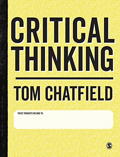Critical Thinking: Your Guide to Effective Argument, Successful Analysis and Independent Study (English Edition) por Tom Chatfield