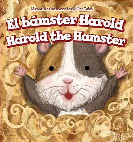El hámster Harold/Harold the Hamster (¡Aventuras De Mascotas!/Pet Tales!)