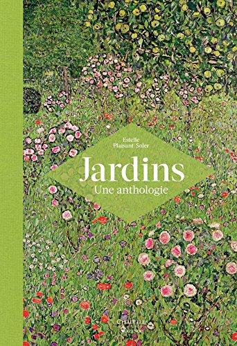 Jardins Une anthologie par Estelle Plaisant-Soler