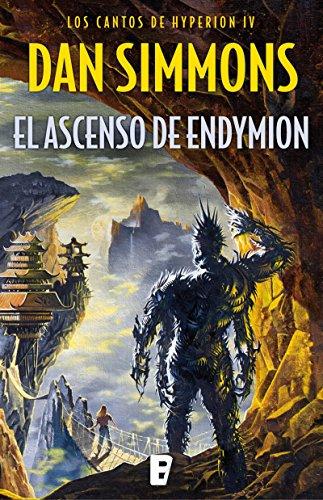 El ascenso de Endymion (Los cantos de Hyperion Vol. IV): Los cantos de Hyperion (Vo. IV)