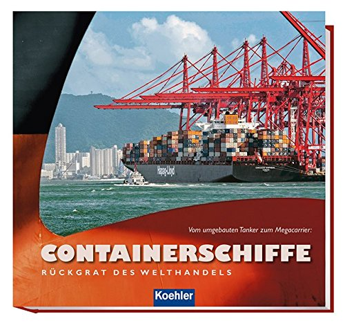 Containerschiffe - Rückgrat des Welthandels: Vom umgebauten Tanker zum Megacarrier