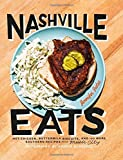 Nashville Eats: Hot Chicken, Buttermilk Biscuits, and 100 More Southern Recipes from Music City by Jennifer Justus (2015-10-06)