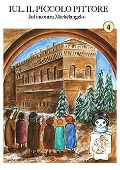 Iul incontra Michelangelo: Iul, il piccolo pittore di [Zef]