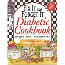 Fix-it and Forget-it Diabetic Cookbook: Slow Cooker Favorites - To Include Everyone