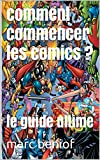 comment commencer les comics ?: le guide ultime