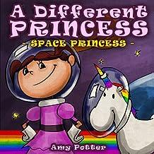 A Different Princess: Space Princess (English Edition)