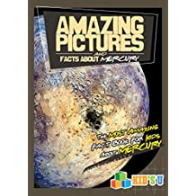 Amazing Pictures and Facts About Mercury: The Most Amazing Fact Book for Kids About Mercury (English Edition)