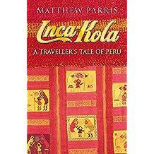 Inca Kola: A Traveller's Tale of Peru