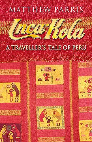 Inca Kola: A Traveller's Tale of Peru por Matthew Parris